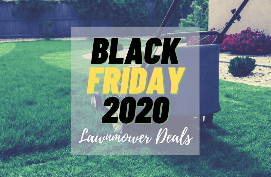 Black Friday 2020 Lawnmower deals